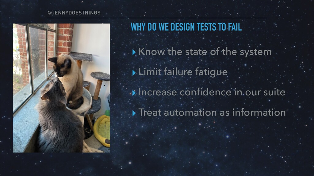 @JENNYDOESTHINGS WHY DO WE DESIGN TESTS TO FAIL...