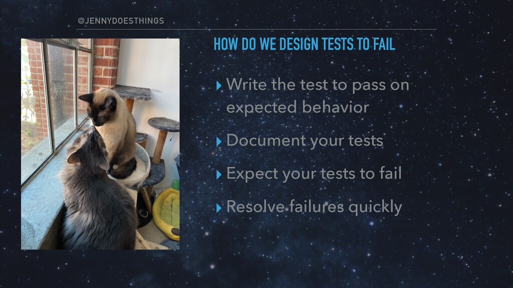 @JENNYDOESTHINGS HOW DO WE DESIGN TESTS TO FAIL...