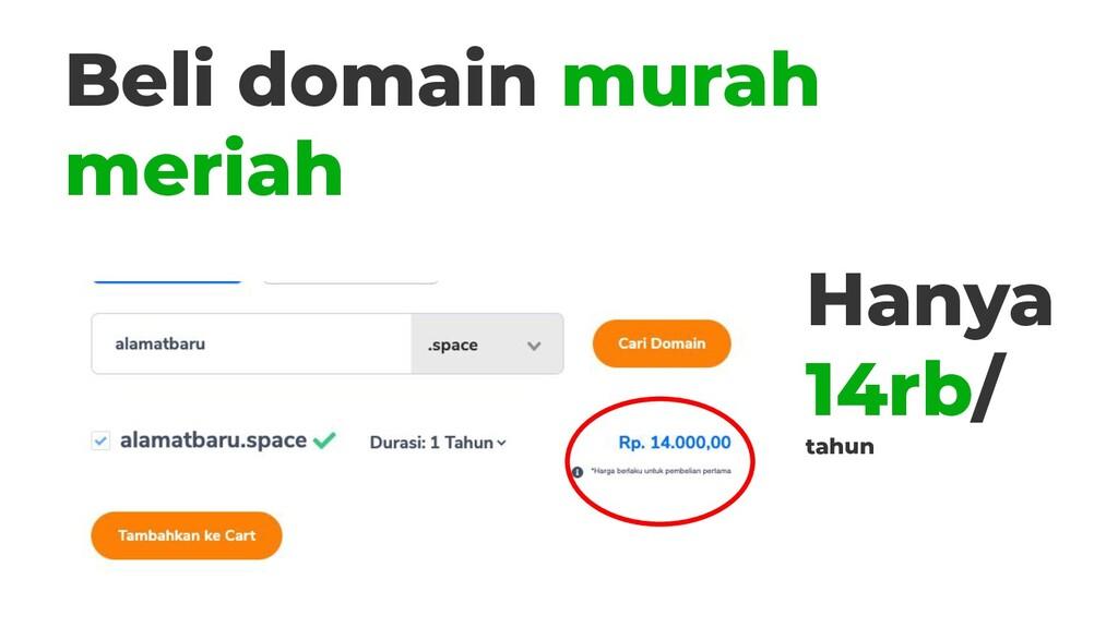 Beli domain murah meriah Hanya 14rb/ tahun