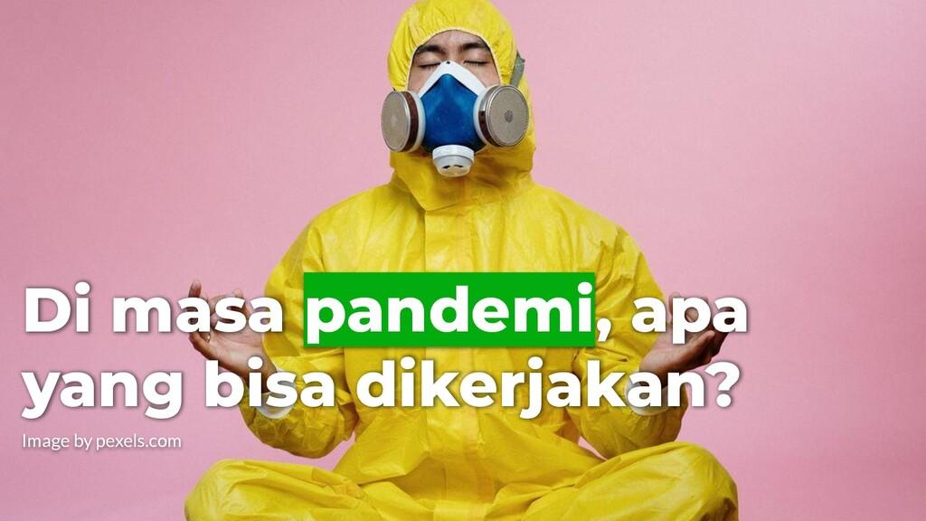 Di masa pandemi, apa yang bisa dikerjakan? Imag...