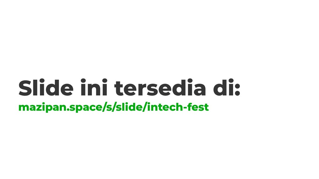 Slide ini tersedia di: mazipan.space/s/slide/in...