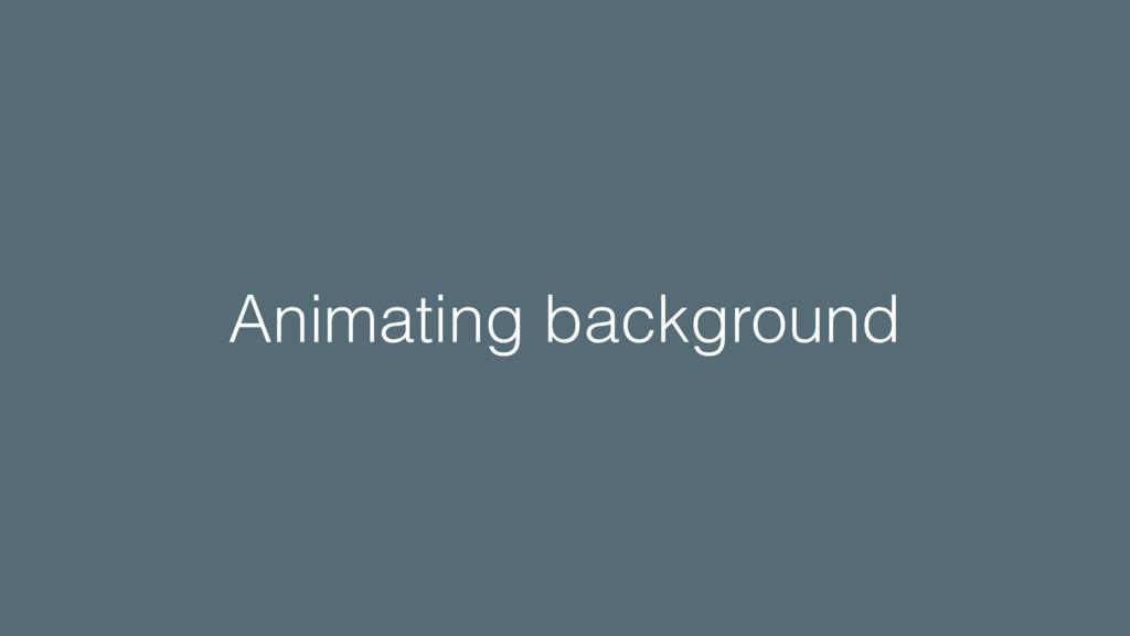 Animating background