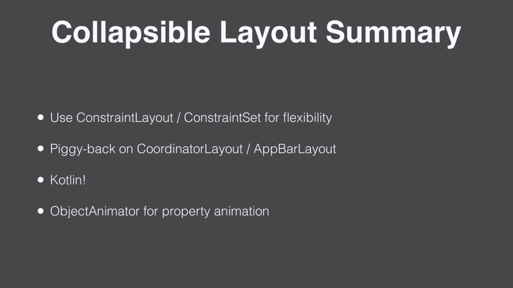 Collapsible Layout Summary • Use ConstraintLayo...