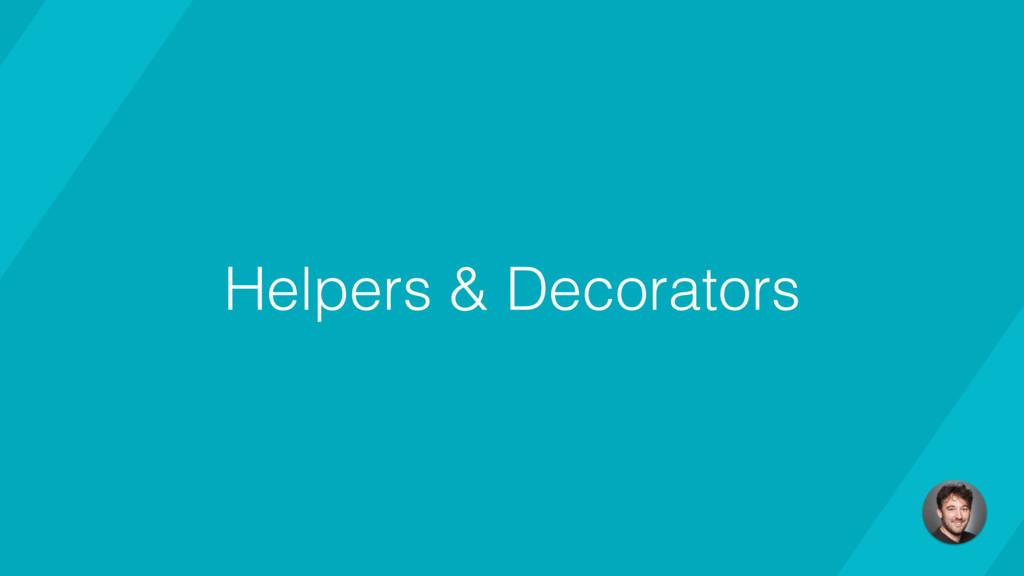 Helpers & Decorators
