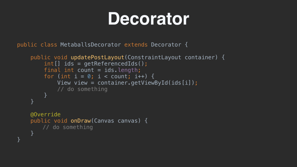 Decorator public class MetaballsDecorator exten...