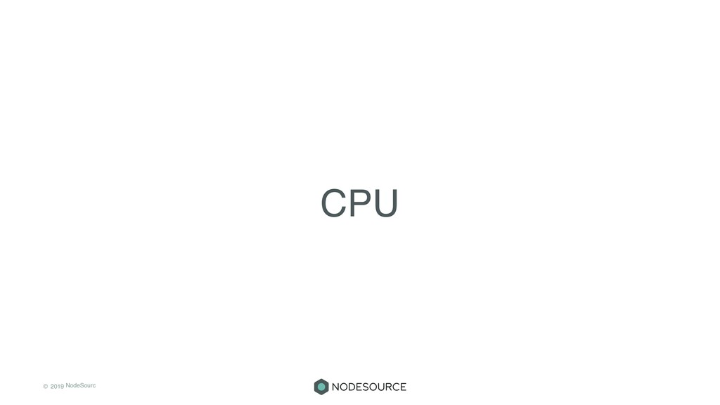© 2019 NodeSourc e CPU