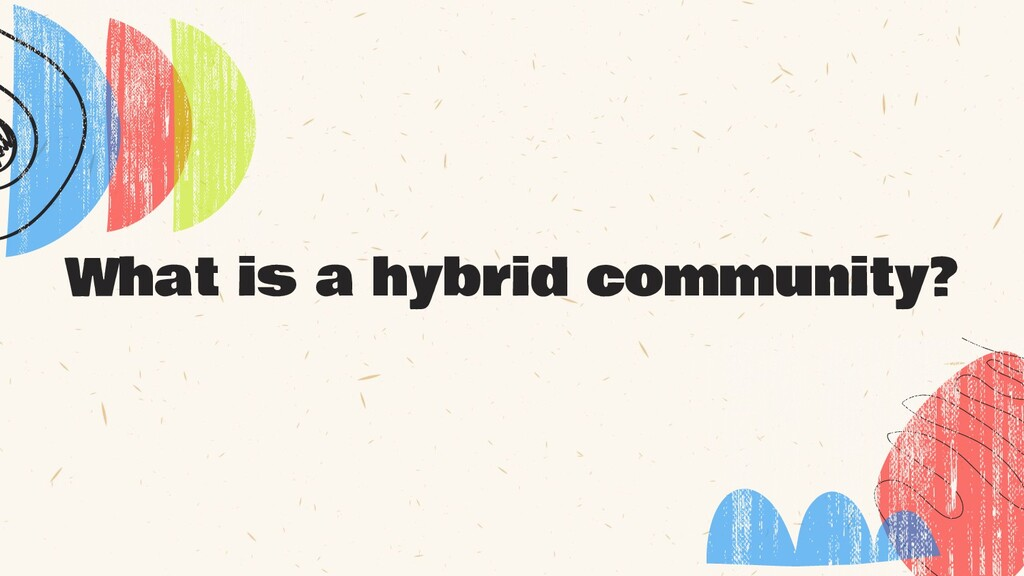 What is a hybrid community?