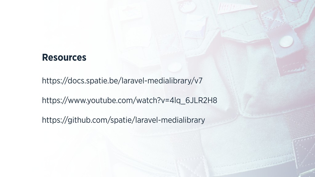 Resources https://docs.spatie.be/laravel-medial...