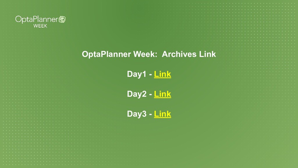 OptaPlanner Week: Archives Link Day1 - Link Day...