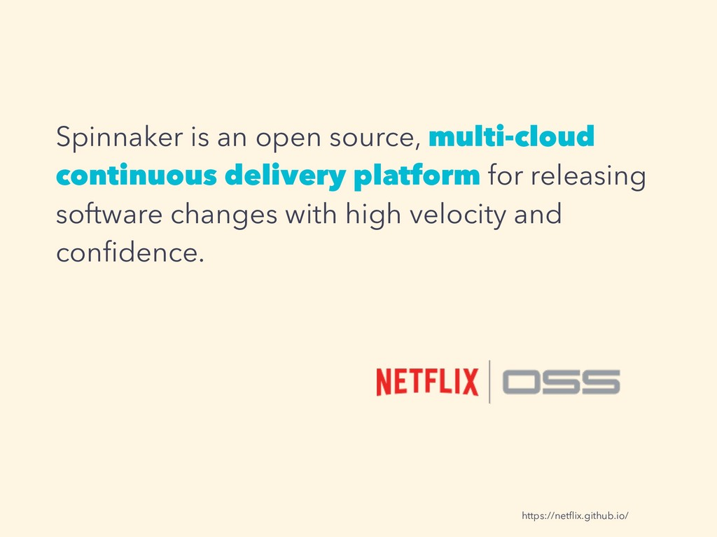 Spinnaker is an open source, multi-cloud contin...