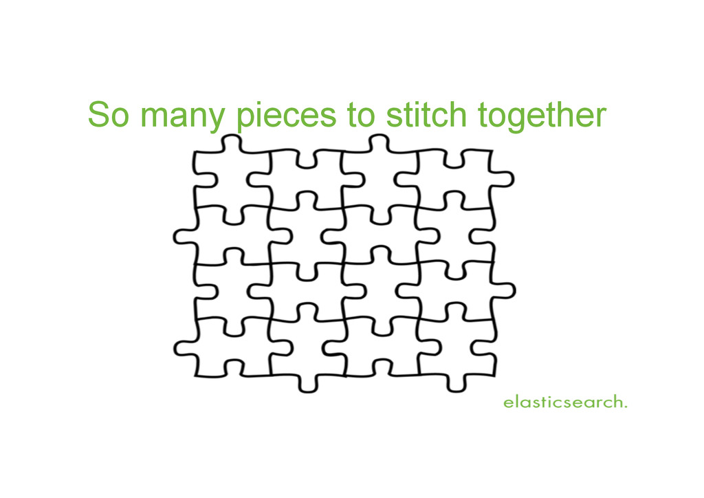 So many pieces to stitch together