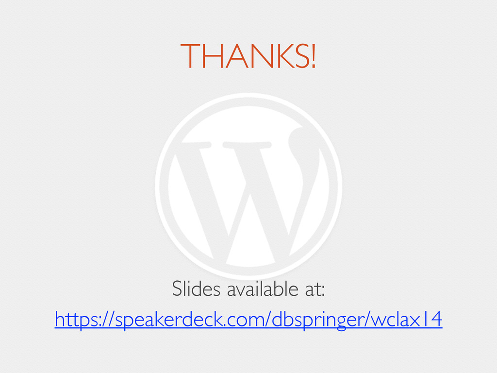 THANKS! ! ! ! Slides available at: https://spe...