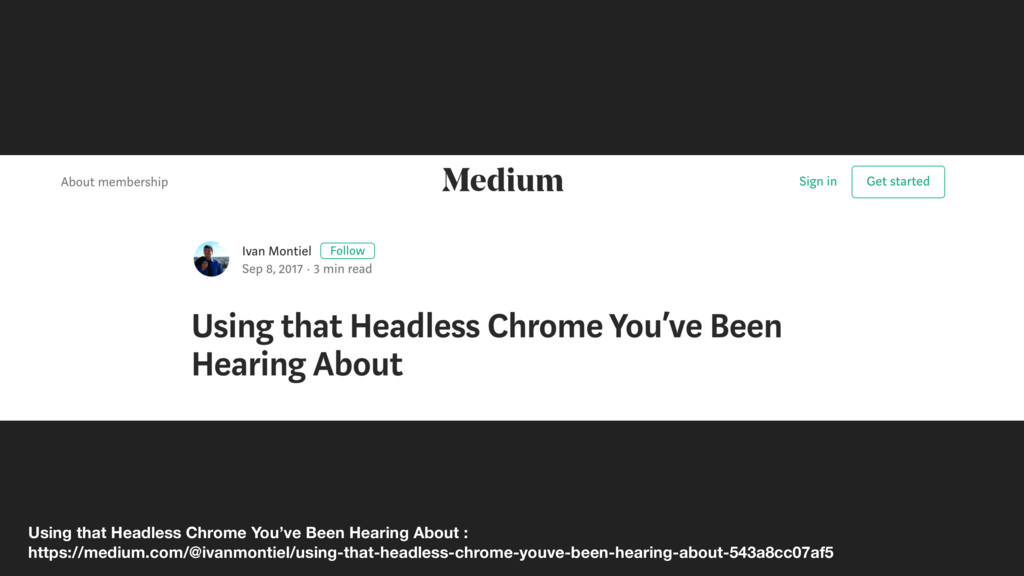 Using that Headless Chrome You've Been Hearing ...