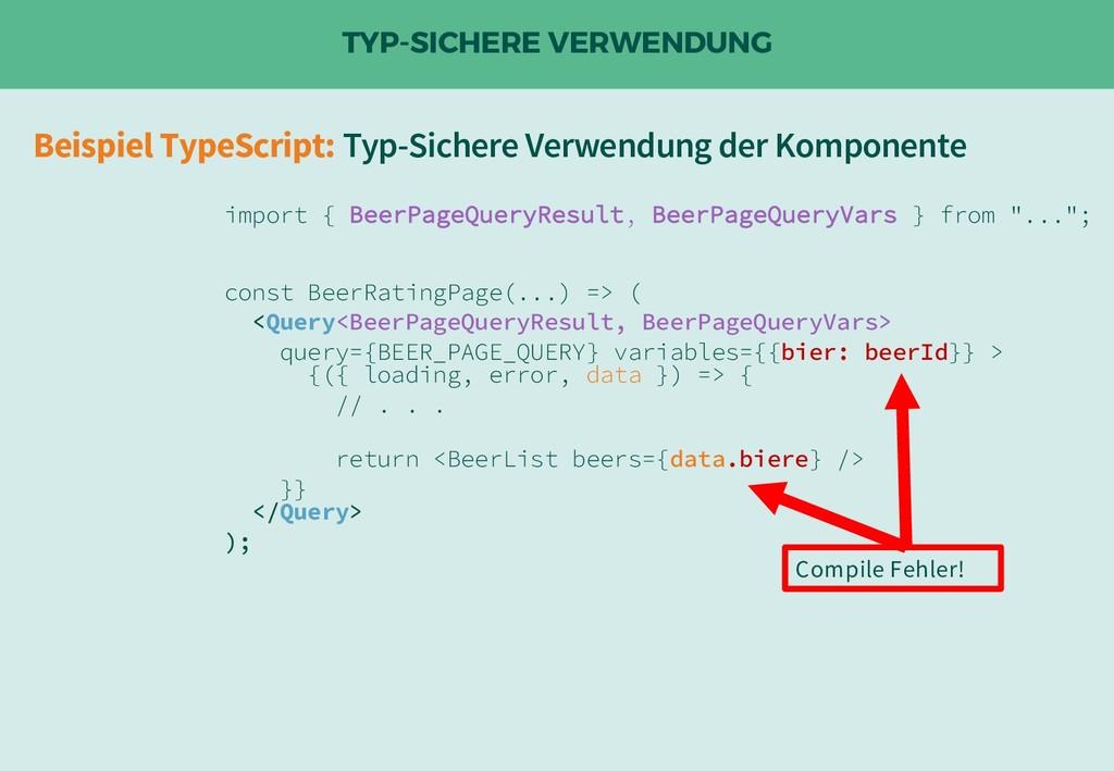 TYP-SICHERE VERWENDUNG import { BeerPageQueryRe...