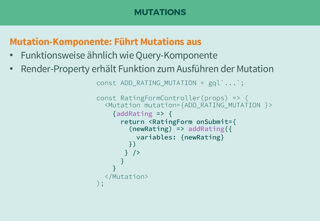 MUTATIONS const ADD_RATING_MUTATION = gql`...`;...