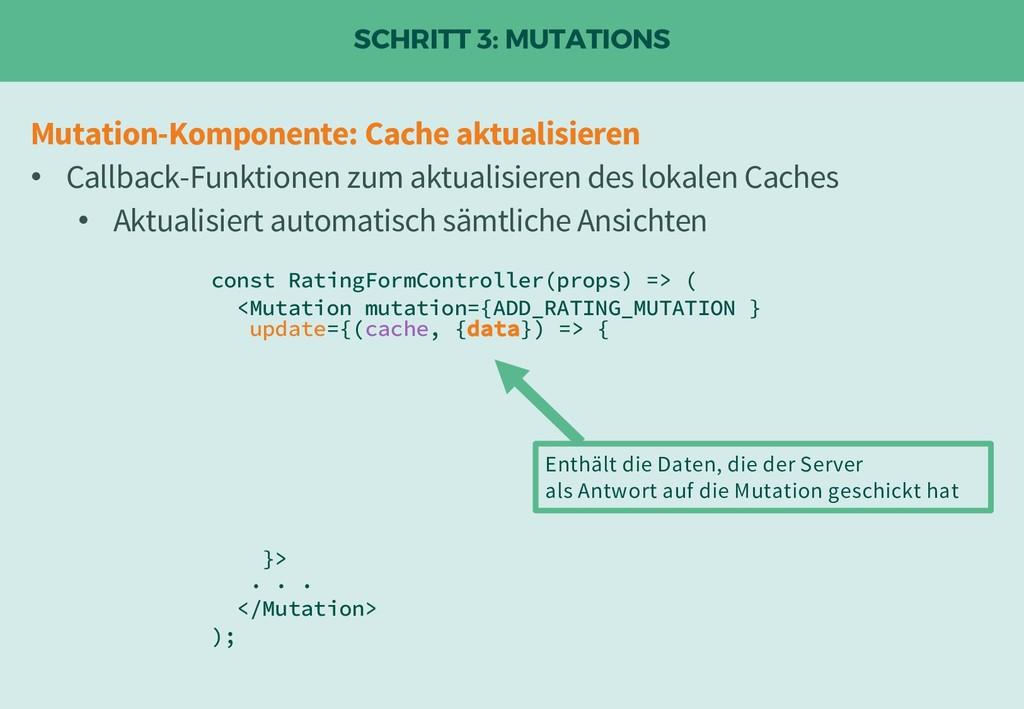 SCHRITT 3: MUTATIONS const RatingFormController...