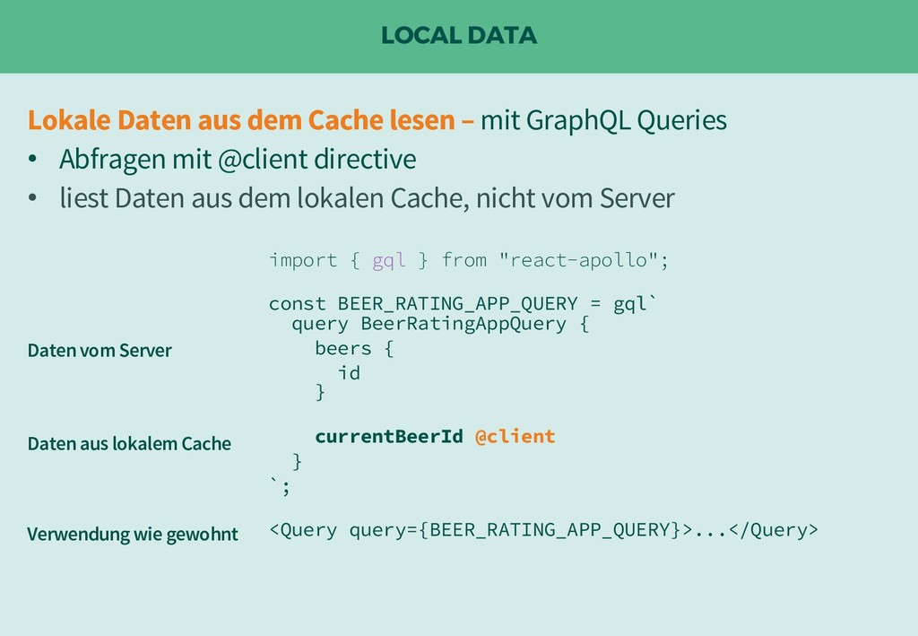 "LOCAL DATA import { gql } from ""react-apollo""; ..."