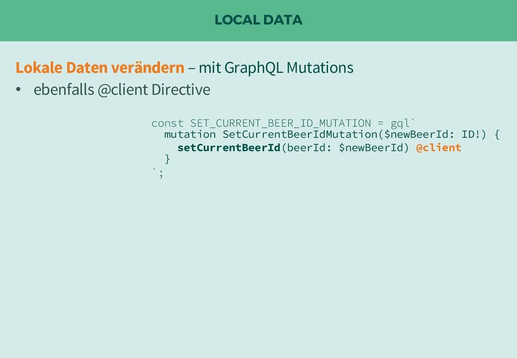 LOCAL DATA Lokale Daten verändern – mit GraphQL...