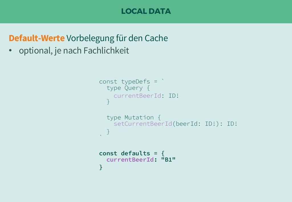 LOCAL DATA const typeDefs = ` type Query { curr...