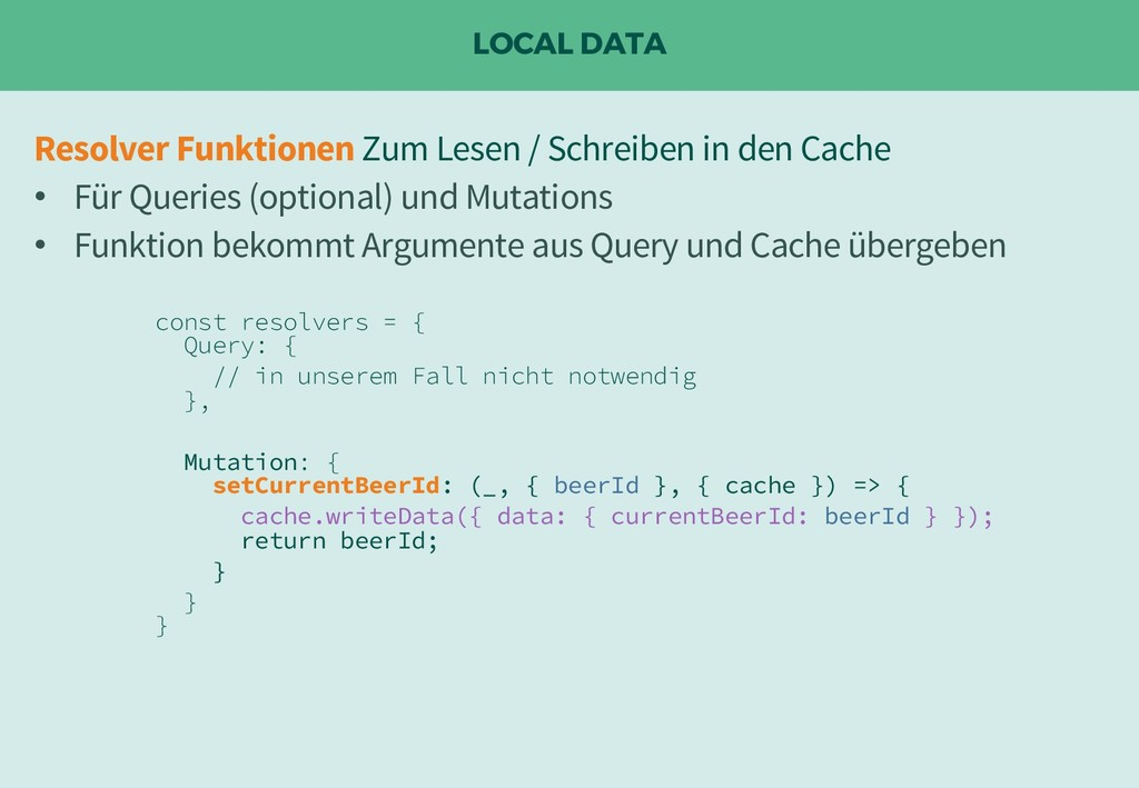 LOCAL DATA const resolvers = { Query: { // in u...