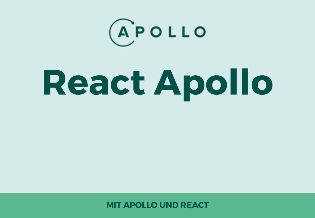 React Apollo MIT APOLLO UND REACT