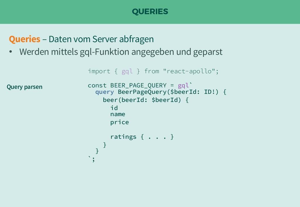 "QUERIES import { gql } from ""react-apollo""; con..."