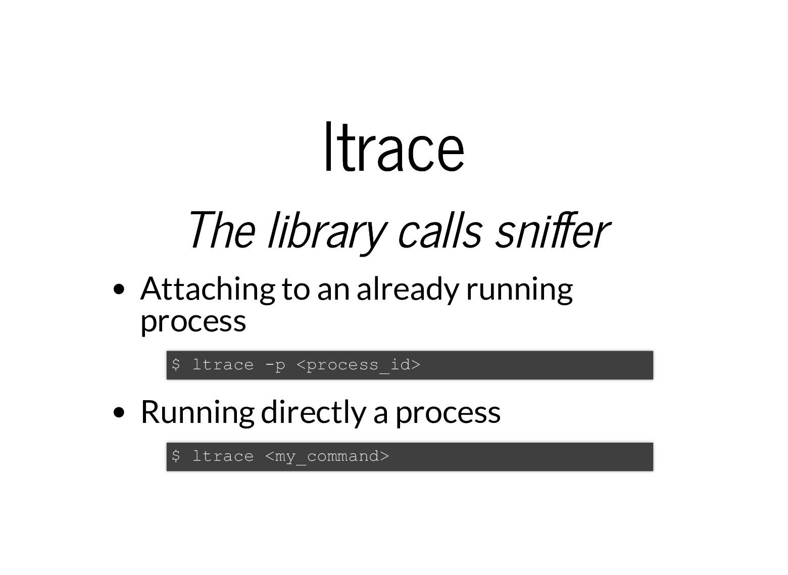 ltrace ltrace The library calls sni er The libr...