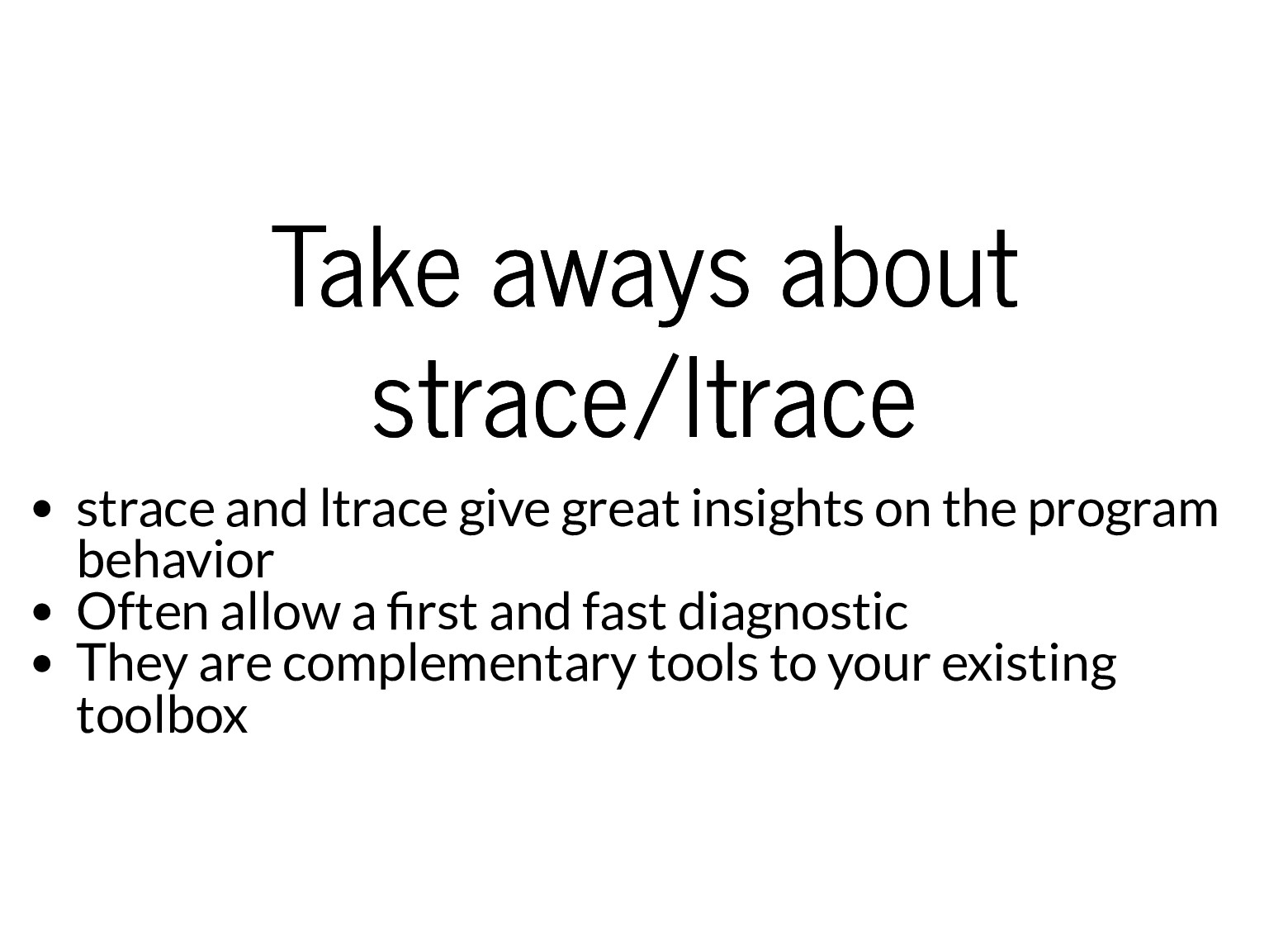 Take aways about Take aways about strace/ltrace...