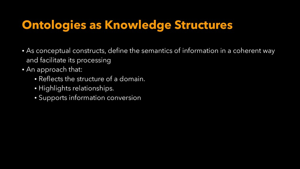 Ontologies as Knowledge Structures • As concept...
