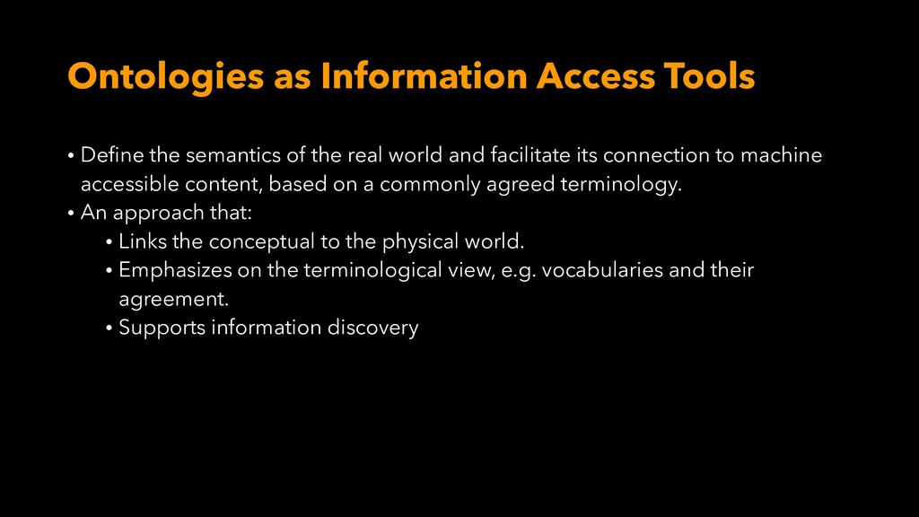 Ontologies as Information Access Tools • Define...