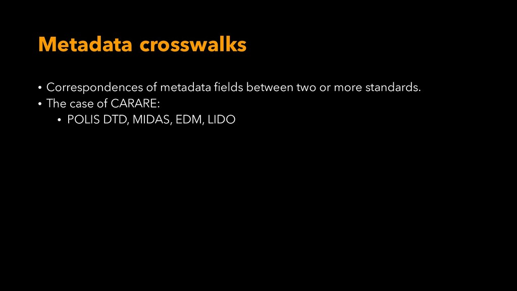 Metadata crosswalks • Correspondences of metada...