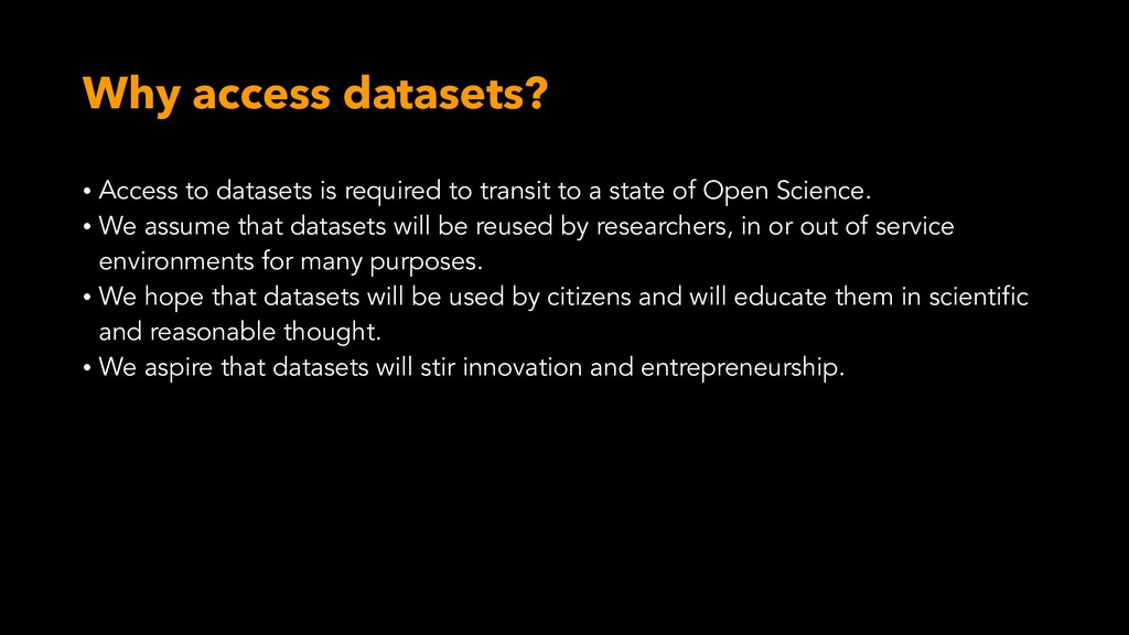 Why access datasets? • Access to datasets is re...