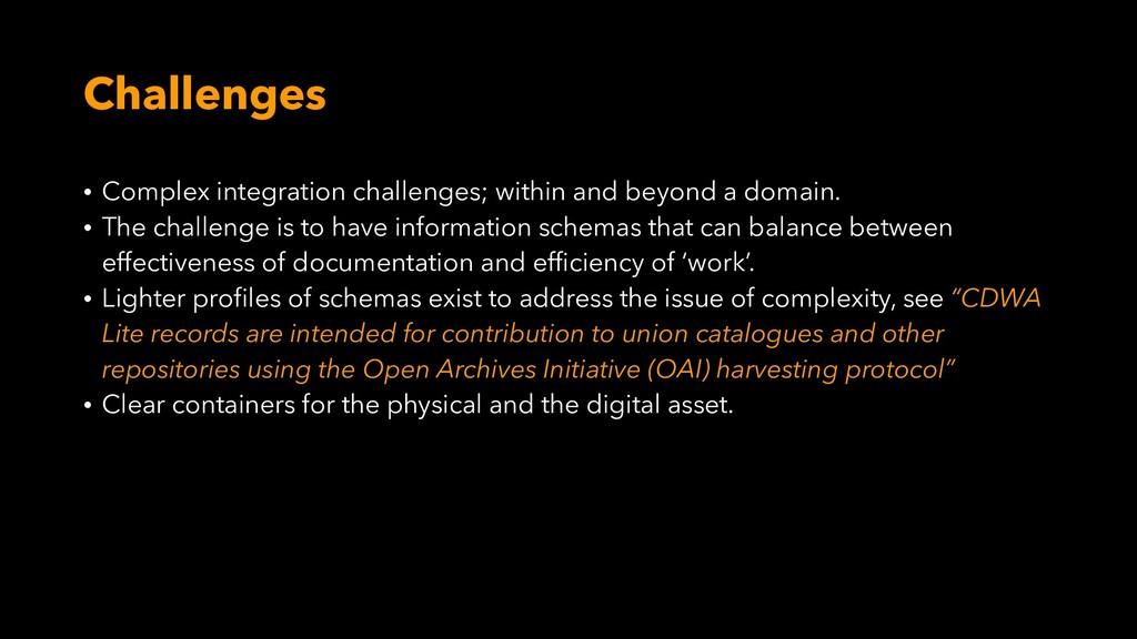Challenges • Complex integration challenges; wi...