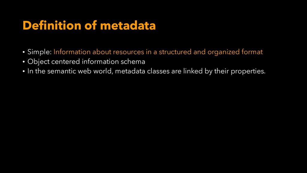 Definition of metadata • Simple: Information ab...