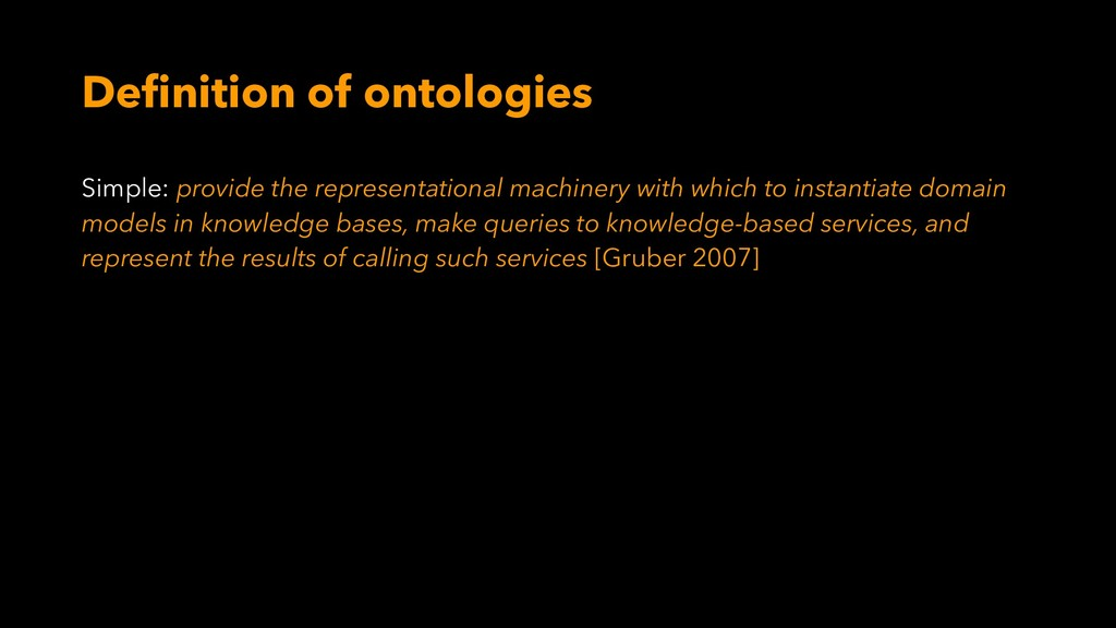 Definition of ontologies Simple: provide the re...