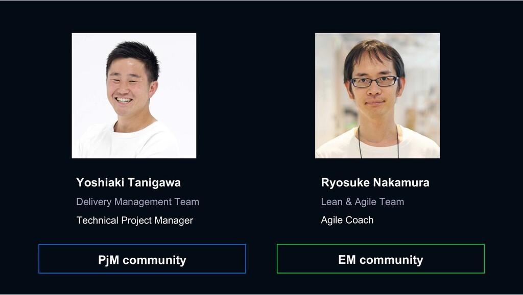 Ryosuke Nakamura Agile Coach Yoshiaki Tanigawa ...