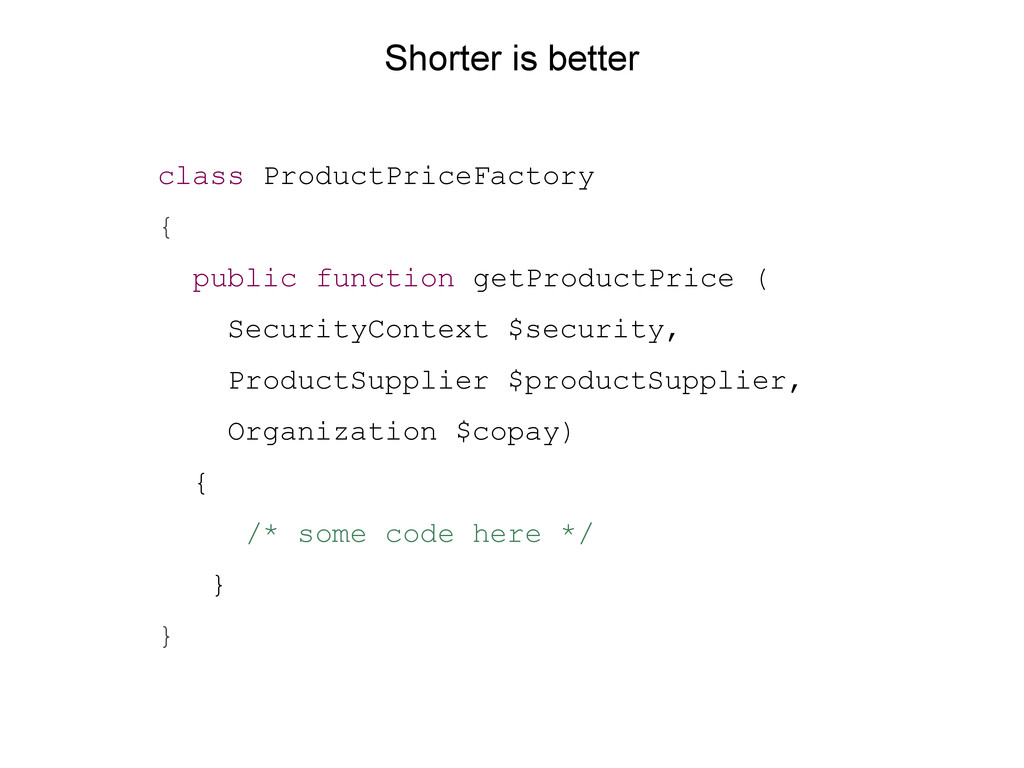 Shorter is better class ProductPriceFactory { p...