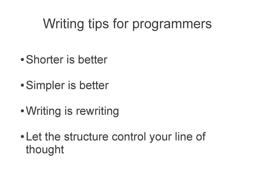 Writing tips for programmers ● Shorter is bette...