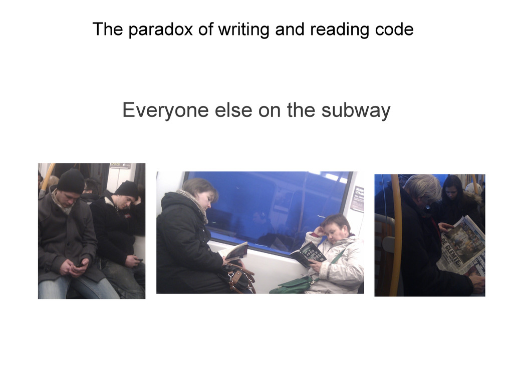 The paradox of writing and reading code Everyon...
