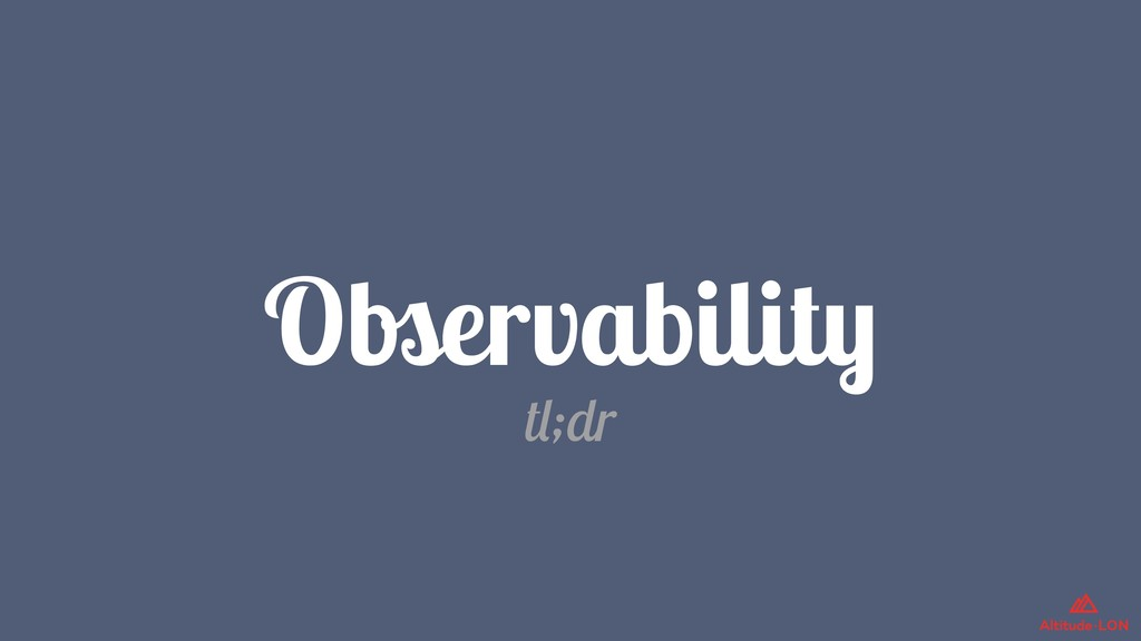 Observability tl;dr