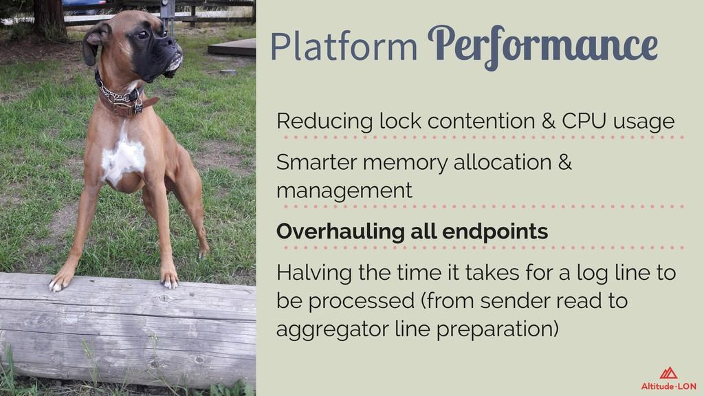 Platform Performance Reducing lock contention &...