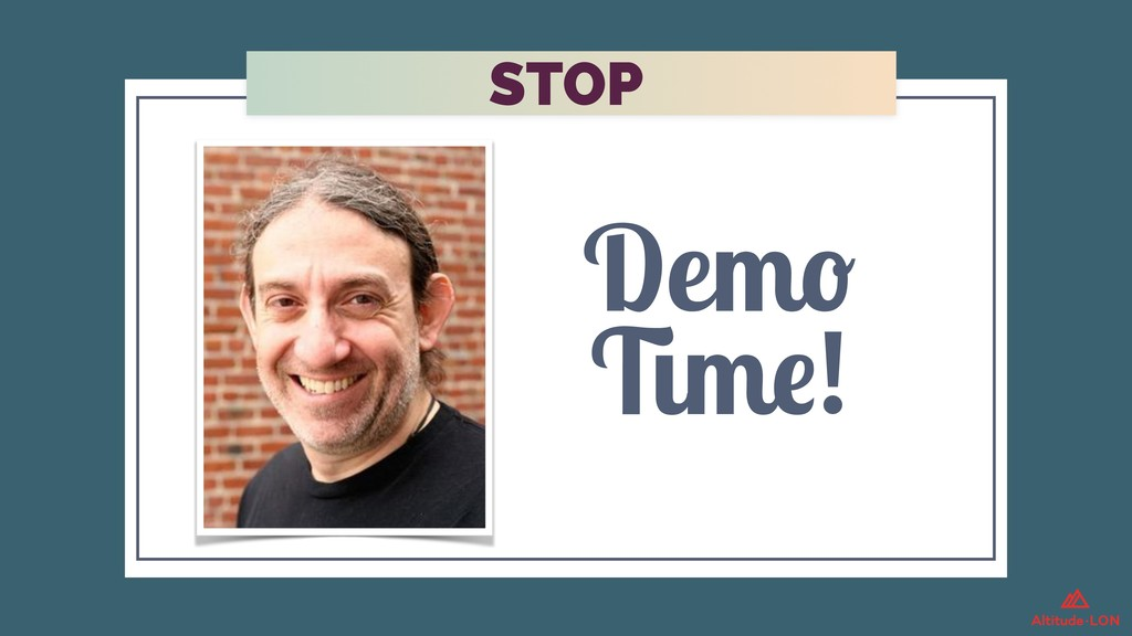 STOP Demo Time!