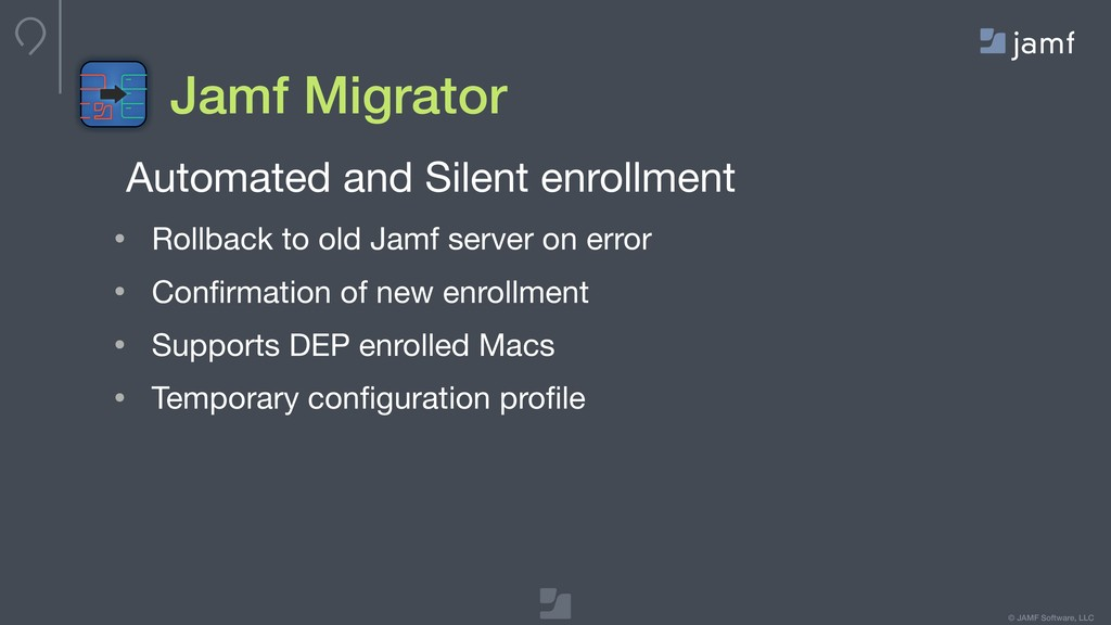 © JAMF Software, LLC Jamf Migrator Automated an...