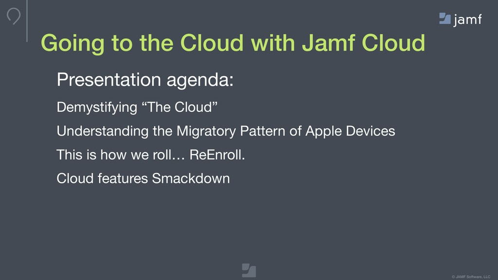 © JAMF Software, LLC Going to the Cloud with Ja...