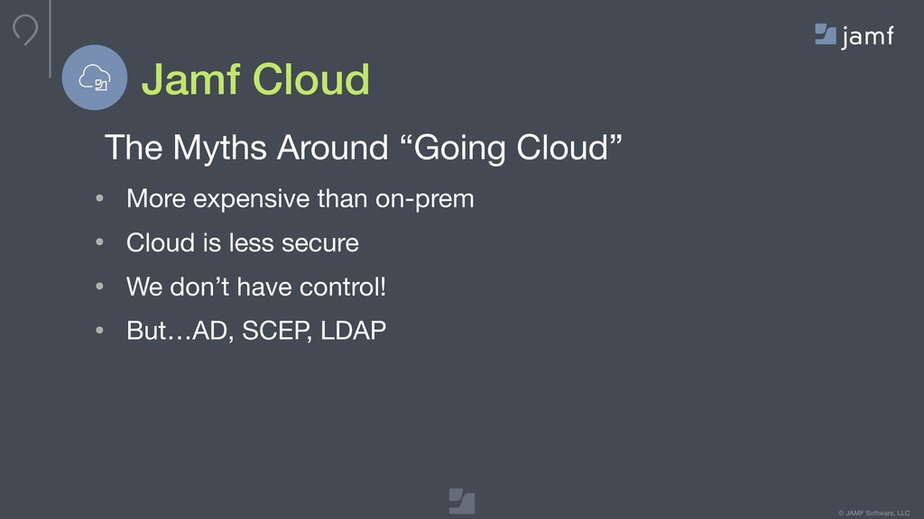 © JAMF Software, LLC Jamf Cloud The Myths Aroun...