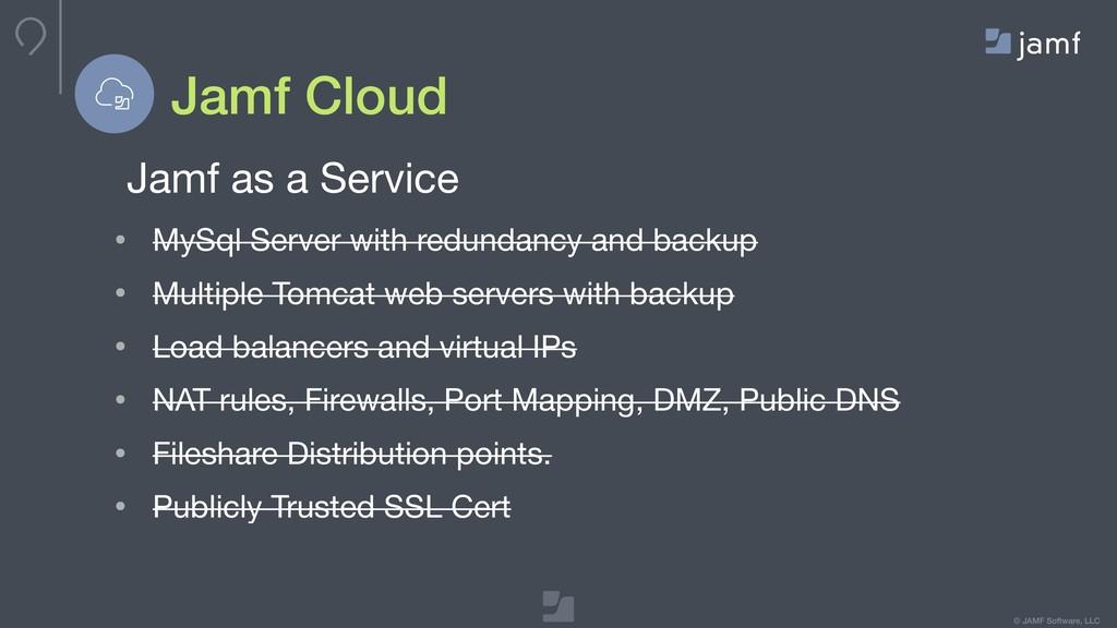 © JAMF Software, LLC Jamf Cloud Jamf as a Servi...