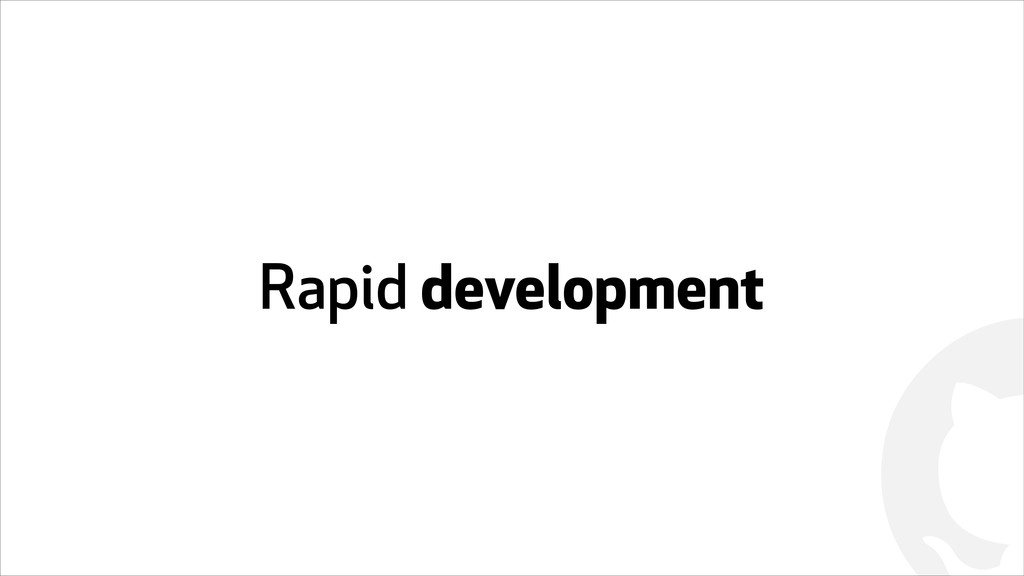 ! Rapid development