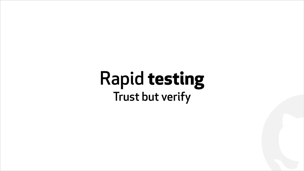 ! Rapid testing Trust but verify