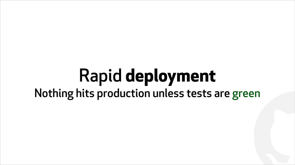 ! Rapid deployment Nothing hits production unle...