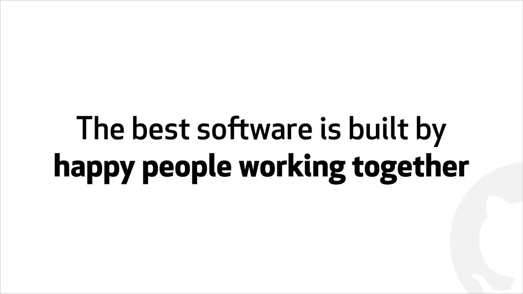! The best software is built by happy people wo...